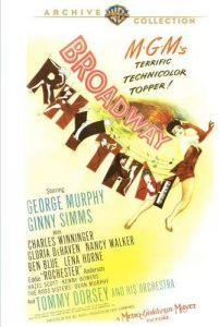 Broadway Rhythm (1944), starring George Murphy, Ginny Simms, Charles Winninger, Gloria DeHaven