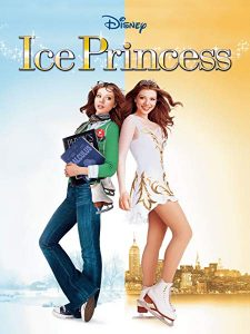 Ice Princess (2005) starring Michelle Trachtenberg, Joan Cusak, Kim Cattrall, Hayden Panettiere